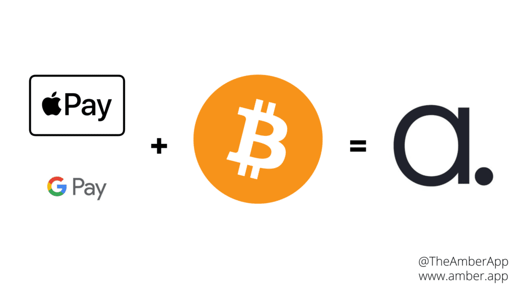 Apple Pay & Google Pay + Bitcoin = Amber